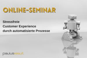 Blog: Titelbild Online Seminar stressfreie Customer Experience durch automatisierte Prozesse Roboter