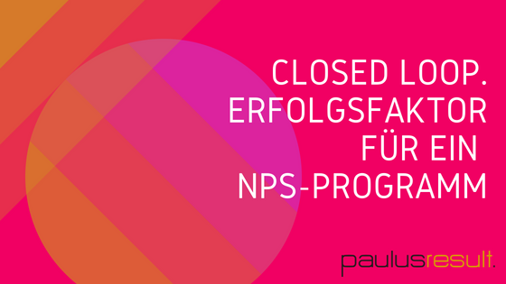 Blog: Titelbild closed Loop ohne diesen Schritt liefert ihr NPS Programm keinen Mehrwert Titel
