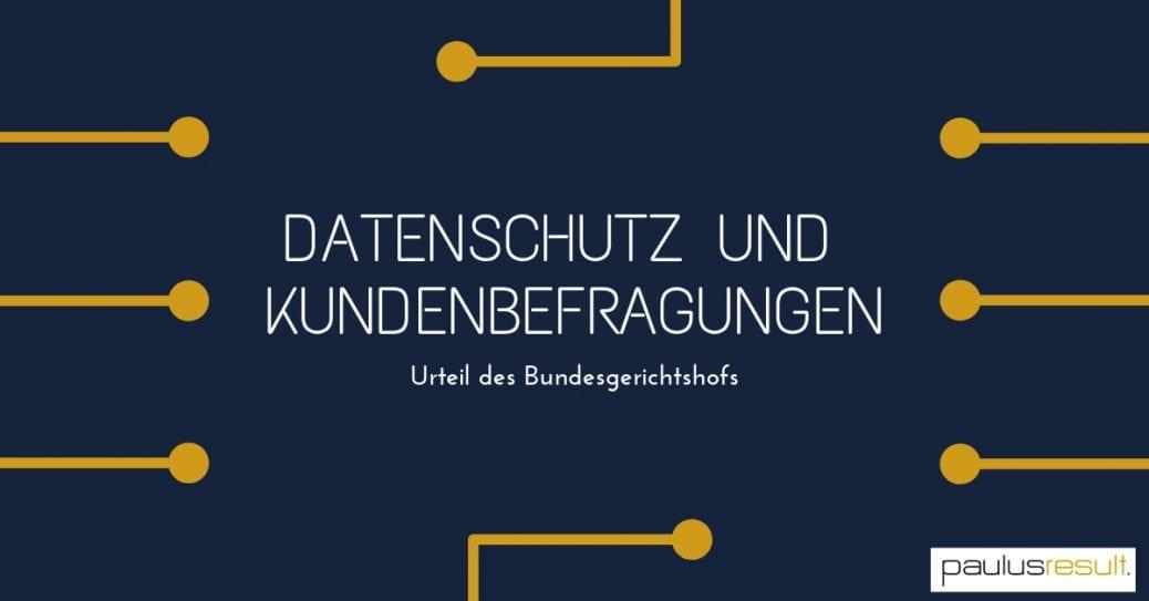 Blog: Titelbild-Datenschutz bei Kundenumfragen neues Urteil des Bundesgerichtshofs Titel
