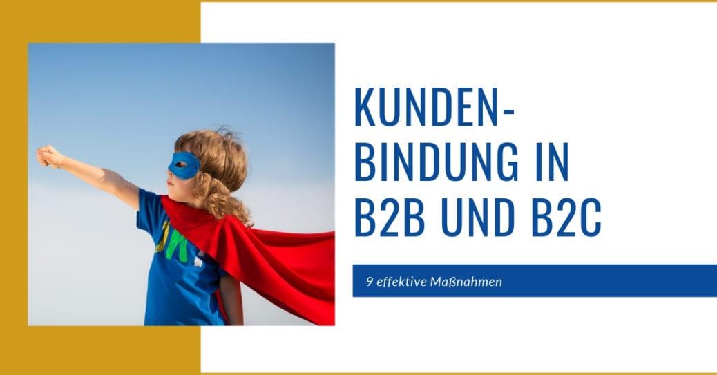 Blog: Titelbild neun effektive Maßnahmen zur Kundenbindung in B2B und B2c Superheld