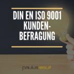 Kundenbefragung nach DFIN EN ISO9001