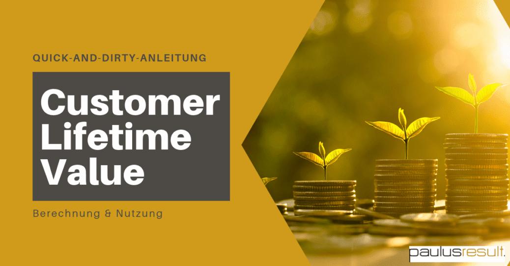 Blog: Titelbild die Quick and Dirty Anleitung zur Berechnung des Customer Lifetime Value Blüte